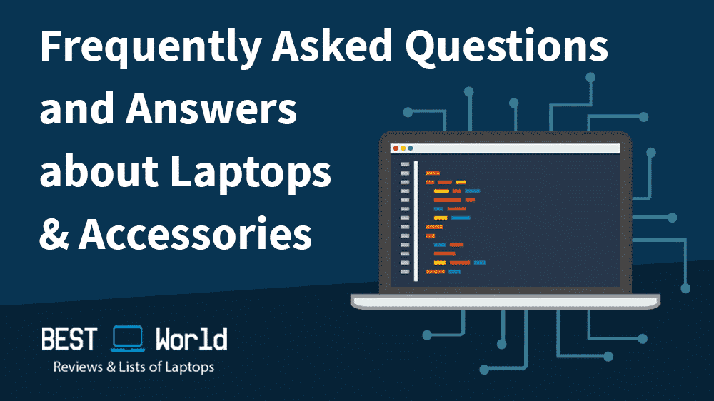 Frequently asked questions and answers about laptops and accessories